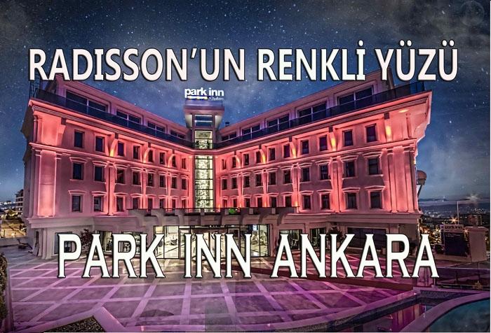 Radisson'un Renkli Yüzü: Park Inn Ankara