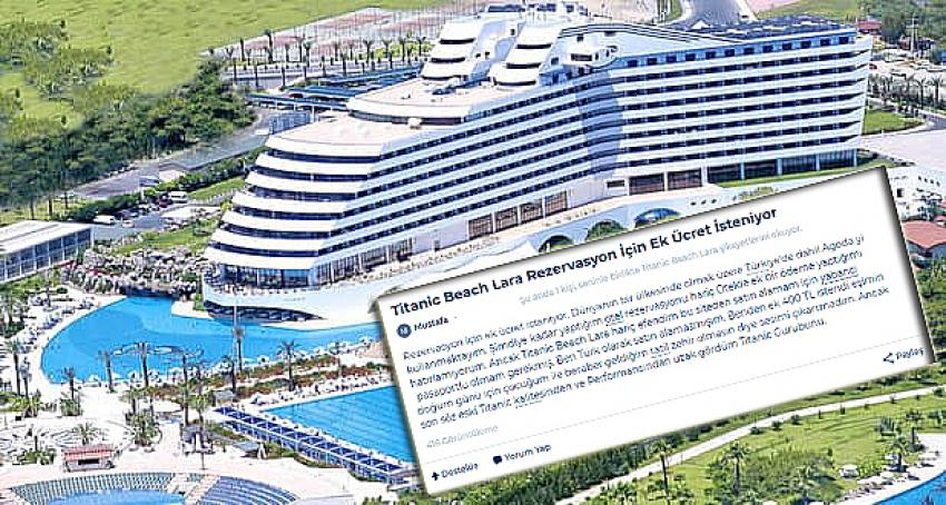 Titanic Beach Lara Resort müşterilerine rezervasyonda ek ücret şoku!